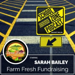 FarmFreshFundraising_School Zone Podcast Episode Art