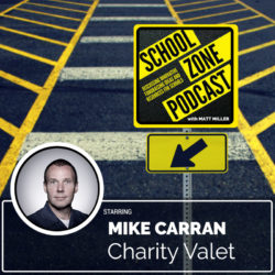 Charity Valet with Mike Carran_School Zone Podcast Episode Art
